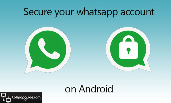 Secure-your-whatsapp-account-android