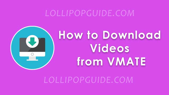 How to Download Videos from Vmate